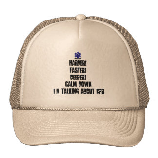 Harder! Faster! Deeper!Calm Down Talking About CPR Cap