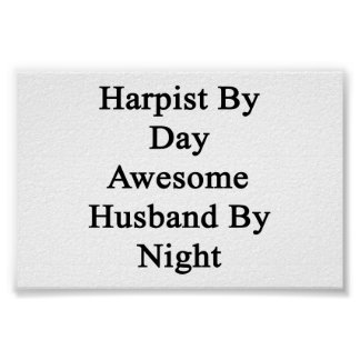 Harpist By Day Awesome Husband By Night Poster