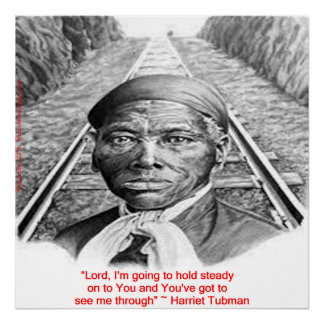 """Harriet Tubman & """"Hold Stead, Lord"""" Quote Poster"""