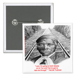 """Harriet Tubman & """"Hold Steady Lord"""" Quote 15 Cm Square Badge"""