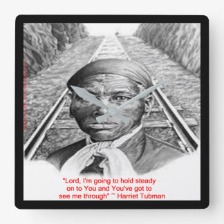 """Harriet Tubman & """"Hold Steady, Lord"""" Quote Clocks"""