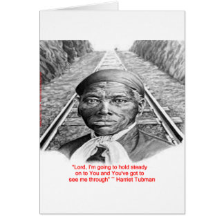 """Harriet Tubman & """"Hold Steady Lord"""" Quote Greeting Card"""