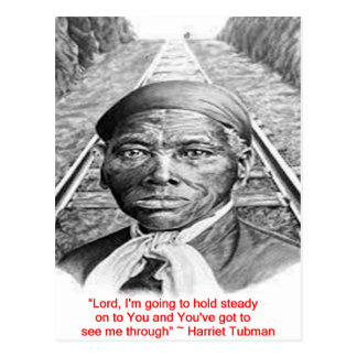 "Harriet Tubman & ""Hold Steady Lord"" Quote Postcard"