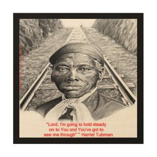 "Harriet Tubman & ""Hold Steady, Lord"" Wood Wall Art Wood Prints"