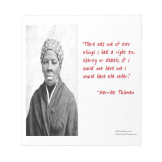 """Harriet Tubman """"Liberty Or Death"""" Quote Gifts Memo Note Pad"""