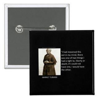 Harriet Tubman Quote 15 Cm Square Badge