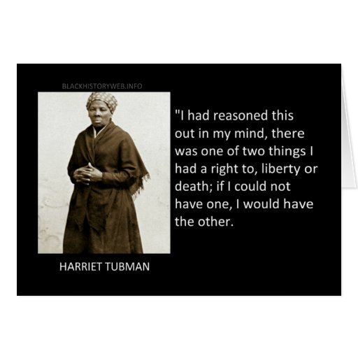 Harriet Tubman Quote Greeting Cards