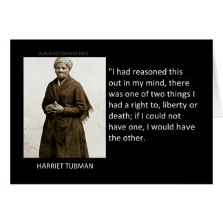 Harriet Tubman Quote Greeting Card