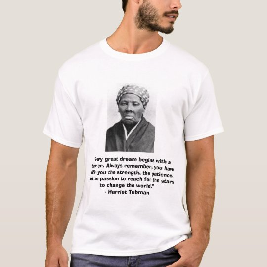 """Harriet Tubman T-Shirt with """"Dream"""" quote"""