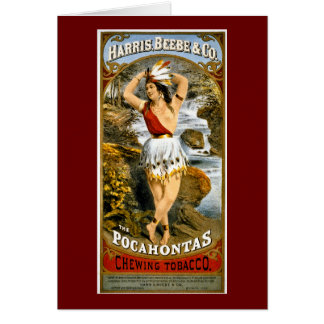 Harris, Beebe, & Co. -  Pocahontas Chewing Tobacco Greeting Card