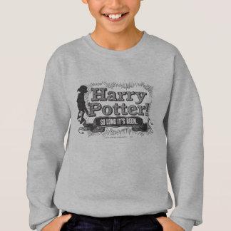 Harry Potter! So Long it's Been Sweatshirt
