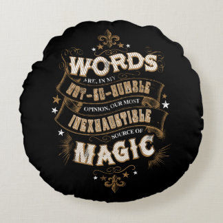 Harry Potter Spell   Words Are Our Most Inexhausti Round Cushion