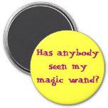 Has anybody seen my magic wand? 7.5 cm round magnet