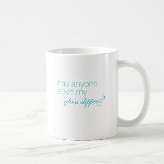 Has anyone seen my glass slipper? coffee mug