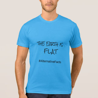 Hashtag alternative facts flat earth funny quote T-Shirt