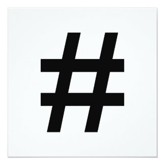 #HASHTAG - Black Hash Tag Symbol 13 Cm X 13 Cm Square Invitation Card