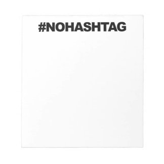 #HASHTAG...or not. Notepad