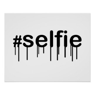 Hashtag Selfie Drooling Poster