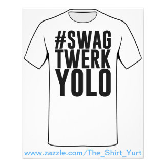 Hashtag Swag Twerk Yolo Flyers