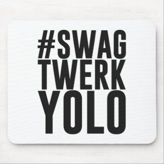 Hashtag Swag Twerk Yolo Mouse Pad