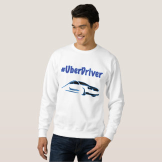 Hashtag Uber Driver Sweatshirt