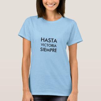 HASTA, VICTORIA, SIEMPRE T-Shirt