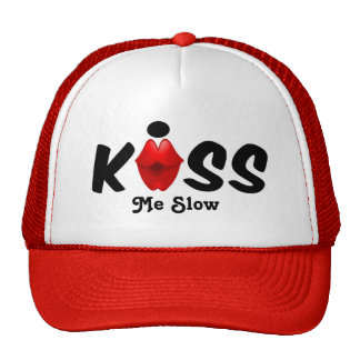 Hat Kiss Me Slow