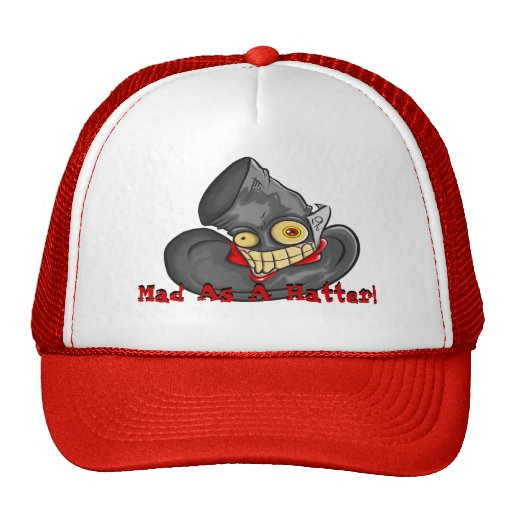 Hat/ Mad as a Hatter