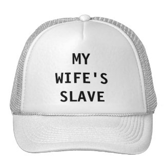 Hat My Wife's Slave