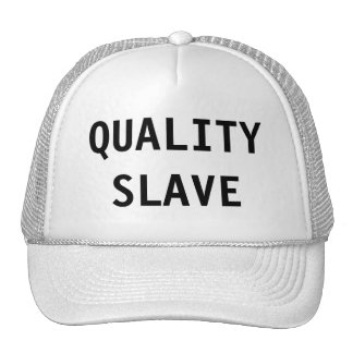 Hat Quality Slave