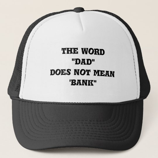 "Hat: the word ""dad"" does not mean 'bank"""
