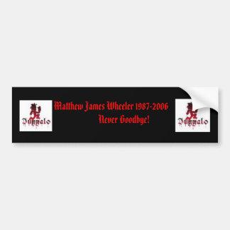 hatchet man, hatchet man, Matthew James Wheeler... Bumper Stickers