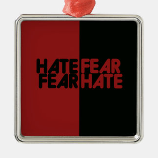 Hate Fear Fear Hate Ornament