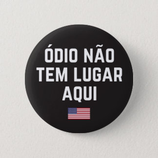 Hate Has No Place Here (Portuguese translation) 6 Cm Round Badge