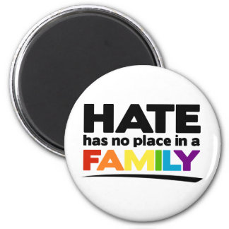 Hate Has No Place in a Family 6 Cm Round Magnet