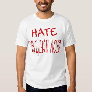 Hate Is Like Acid T Shirts