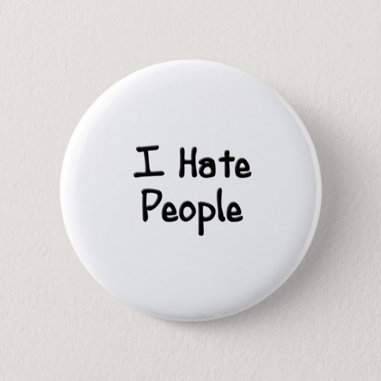 Hate People  Button
