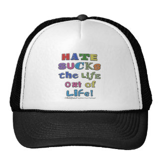 HATE SUCKS the life out of life! Cap