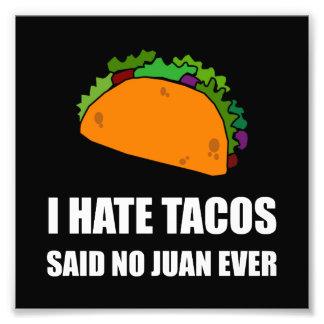 Hate Tacos Juan Photograph