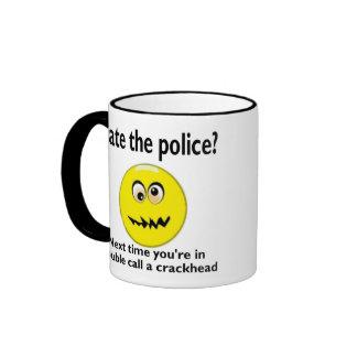 Hate the police? ringer coffee mug
