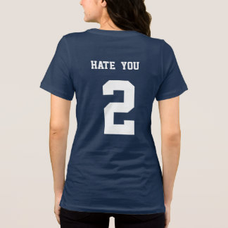 hate you with jersey number two funny shirt design