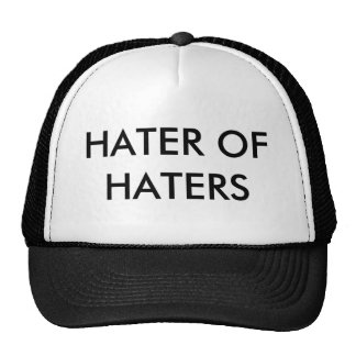 HATER OF HATERS CAP