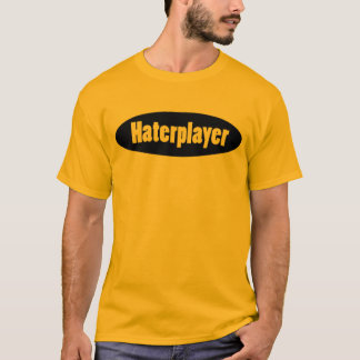 Haterplayer T-Shirt