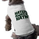 Haters Always Be Hatin Pet Tee