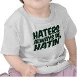 Haters Always Be Hatin Tee Shirt