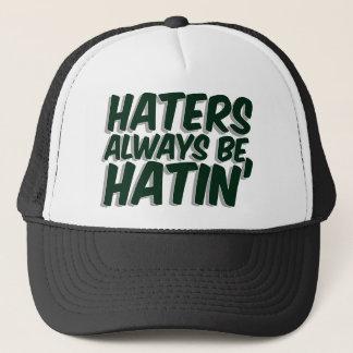 Haters Always Be Hatin Trucker Hat