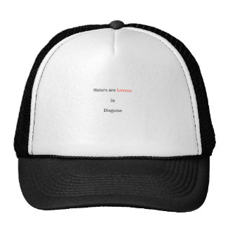 Haters are Lovers in Disguise Trucker Hats