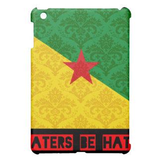 Haters be hatin French Guiana iPad Mini Cases