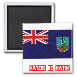 Haters be hatin Montserrat Square Magnet