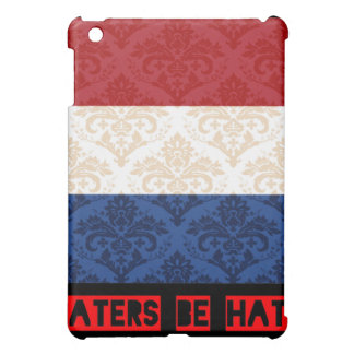 Haters be hatin Netherlands iPad Mini Cases
